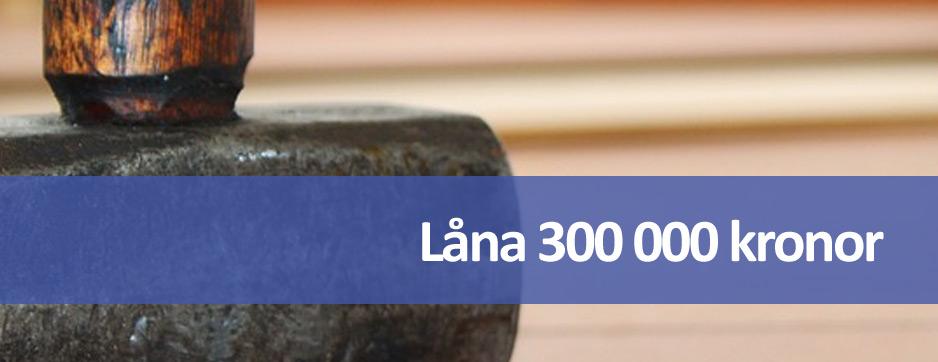 Låna 300 000 kr till renoveringslån